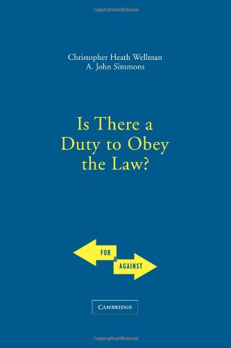 Is There a Duty to Obey the Law? - A. John Simmons and Christopher Wellman