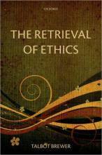 The Retrieval of Ethics - Talbot Brewer