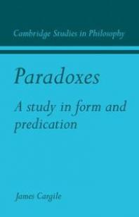 Paradoxes: A Study in Form and Predication - James Cargile