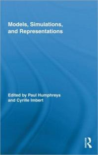 Models, Simulations, and Representations - Paul Humphreys ed.